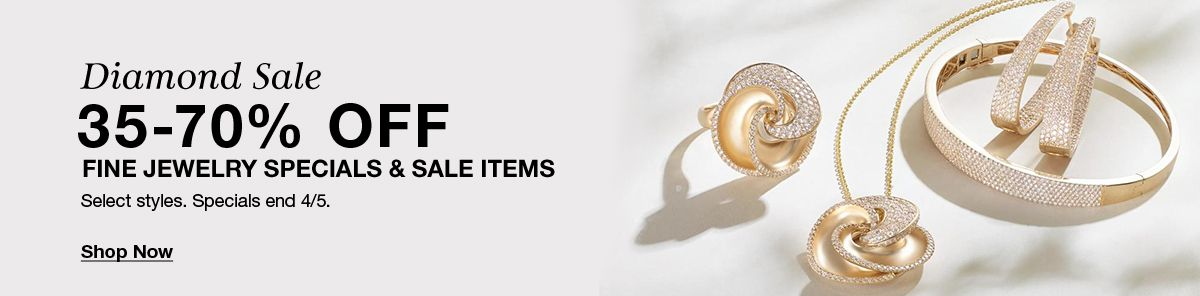 Diamond Sale, 35-70 % Off, Fine Jewelry Specials end 4/5, Shop Now