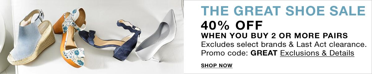 The Great Shoe Sale 40 percent Off, When You Buy 2 or More Pairs,