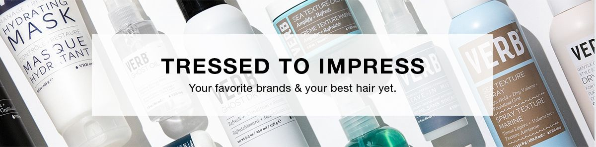 Tressed to Impress, Your favorite brands and your best hair yet