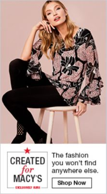 Created for Macy's, The fashion you won't find anywhere else, Shop now