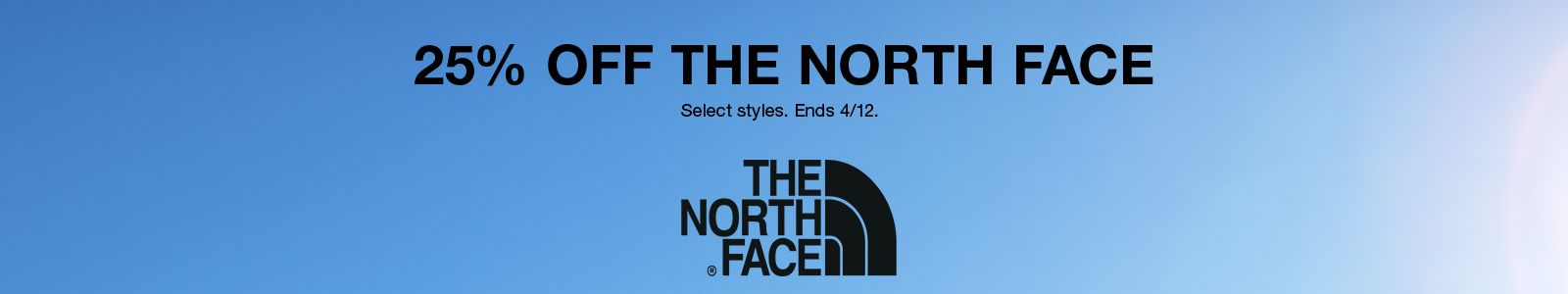 25% Off The North Face, Select styles, Ends 4/12