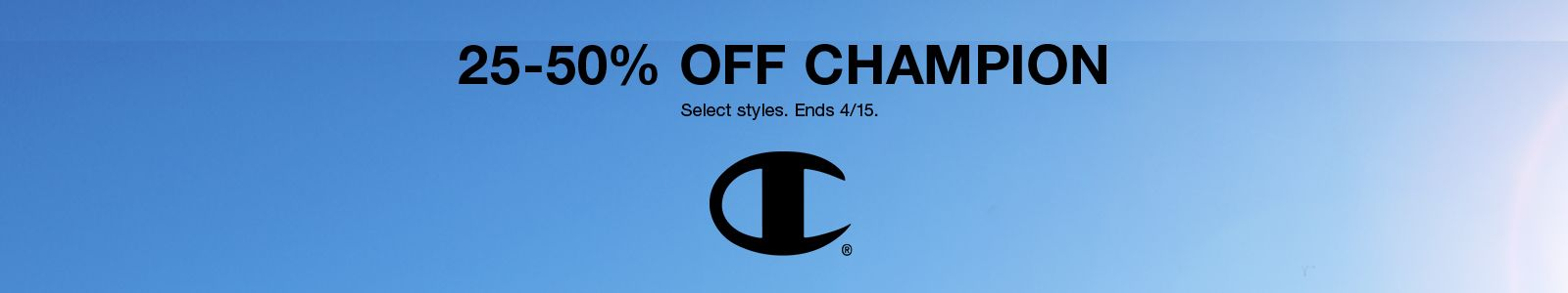 25-50% Off Champion, Select styles, Ends 4/15