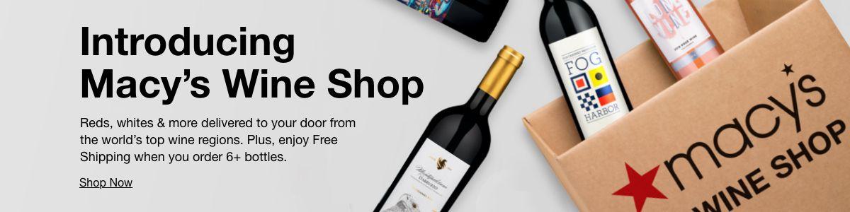 Introducing Macy's Wine Shop, Shop Now