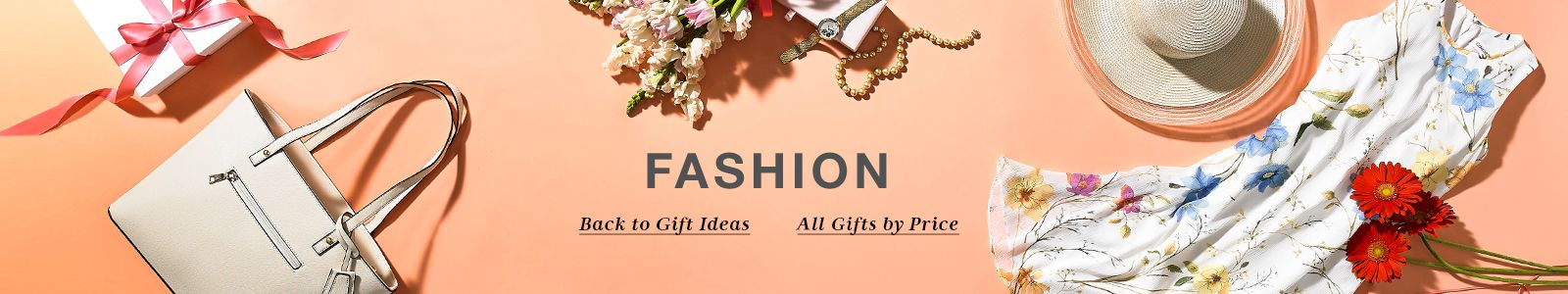 Fashion, Back to Gift Ideas, All Gifts by Price