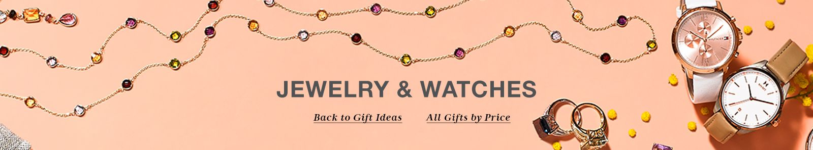 Jewelry and Watches, Back to Gift Ideas, All Gifts by Price