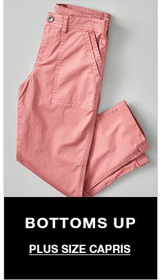 Bottoms up, Plus Size Capris