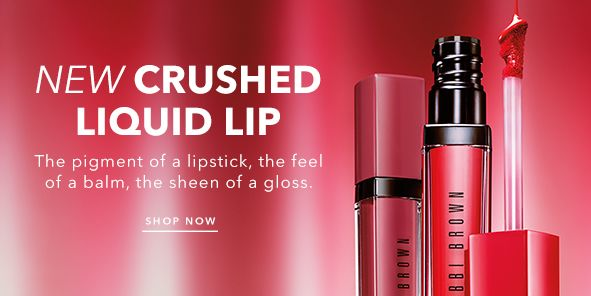 New Crushed Liquid Lip, The pigment of a lipstick, the feel of a balm, the sheen of a gloss, Shop Now