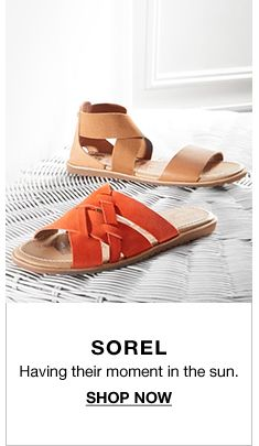 Sorel, Having their moment in the sun, Shop Now