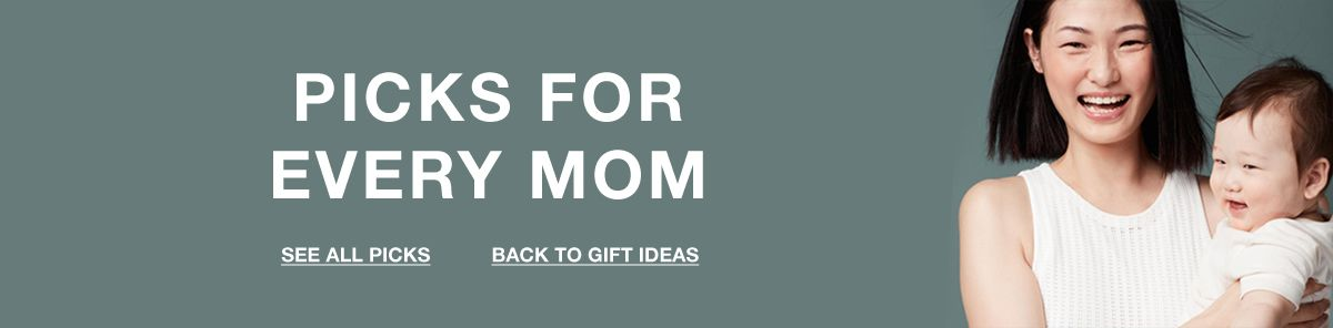 Picks For Every Mom, See All Picks, Back to Gift Ideas