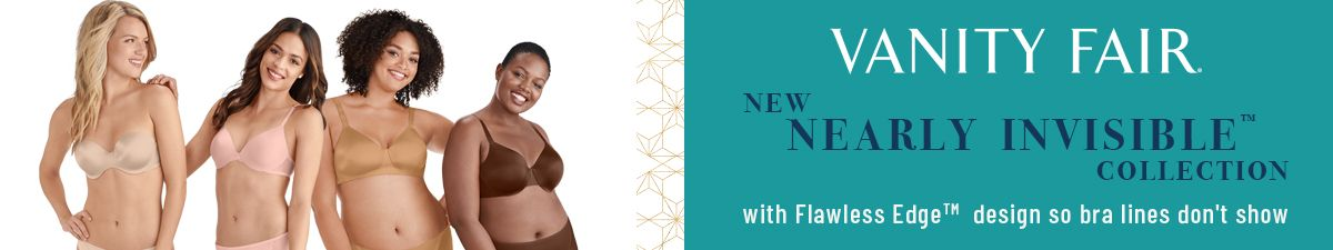 Vanity Fair, New Nearly Invisible Collection, with Flawless Edge design so bra lines don't show
