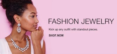 Fashion Jewelry, Kick up any outfit with standout pieces, Shop Now
