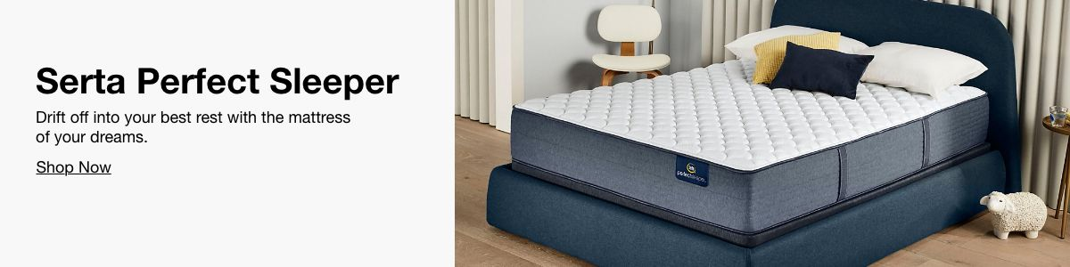 Serta Perfect Sleeper, Drift off into your best rest with the mattress of your dreams. Shop Now