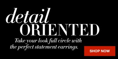 Detail Oriented, Take your look full circle with the perfect statement earring, Shop now