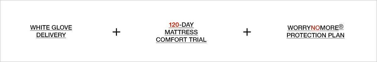 9e9b105e1dc White Glove Delivery + 120-Day Mattress Comfort Trial