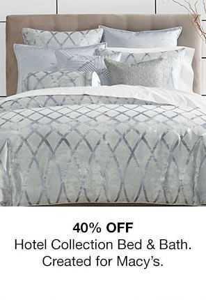 40% off Hotel collection bed & bath