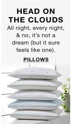 Head on The Clouds, All night, every night, and no, it's not a dream (but it sure feels like one), Pillows