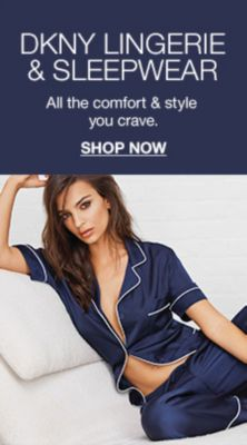 Dkny Lingerie and Sleepwear, All the comfort and style you crave, Shop Now