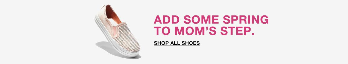 Add Some Spring to Mom's Step , Shop all Shoes