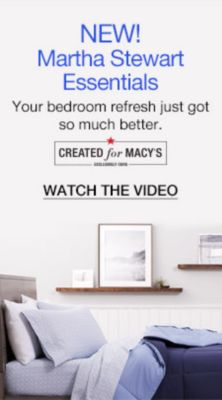 New! Martha Stewart Essentials, Your bedroom refresh just got so much better, Created for Macy's, Watch the Video