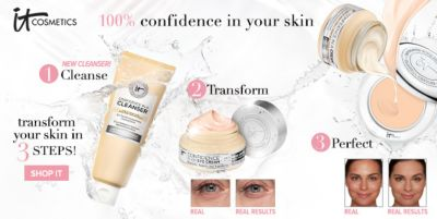 It Cosmetics, 100 percnet confidence in your skin, 1 Cleanse, 2 Transform, 3 Perfect, transform you skin in 3 Steps! Shop It