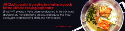 All Clad's passion is creating innovative products for the ultimate cooking experience, Since 1971 products have been handcrafted in the usa using a proprietary metal bonding process to produce the finest cookware for demanding chefs and home cooks