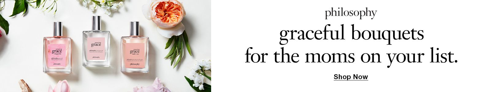 Philosophy, graceful bouquets for the moms on your list, Shop Now
