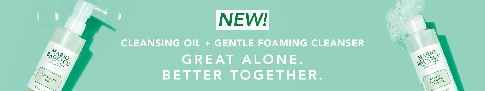 New! Cleansing Oil + Gentle Foaming Cleanser, Great Alone, Better Together