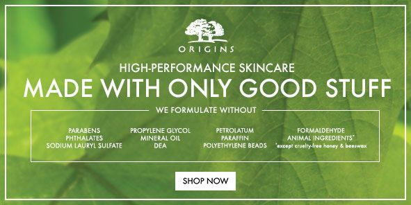 Origins, High-performance Skincare, Made With Only Good Stuff, we Formulate Without, Shop Now