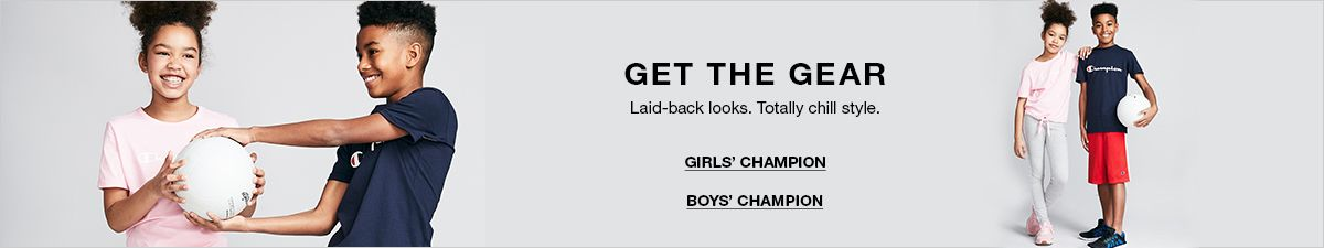 Get The Gear, Laid-back looks, Totally chill style, Girl's Champion, Boy's Champion
