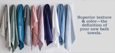 Superior Texture and Color-the definition of your new bath towels