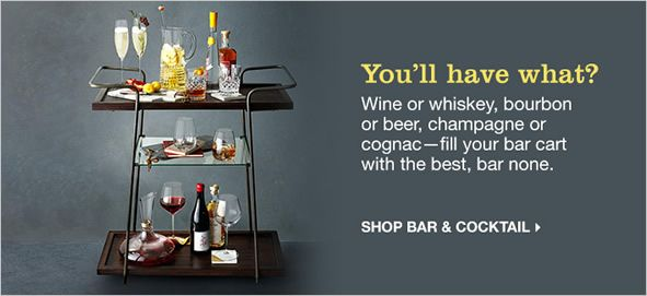 You'll have what? Wine or whiskey, bourbon or beer, champagne or cognac-fill your bar cart with the best, bar none, Shop Bar and Cocktail