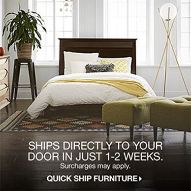 Ships Directly to Your Door in Just 1-2 Weeks, Surcharges may apply, Quick Shop Furniture