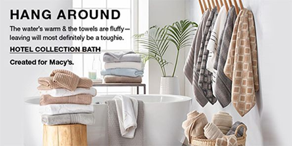 Hang Around, The water's warm and the towels are fluffy leaving will most definitely be a toughie, Hotel Collection Bath, Created for Macy's