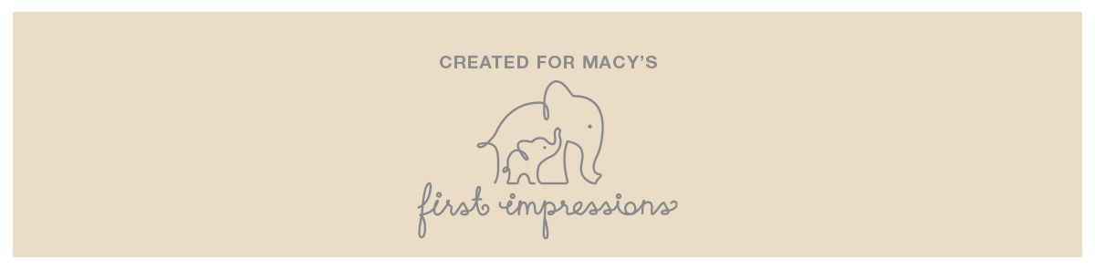 Created for Macy's, First Impressions