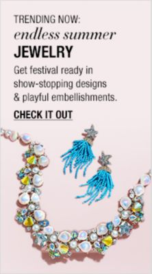 Trending Now: endless summer Jewelry, Get festival ready in show-stopping designs and playful embellishments, Check it Out