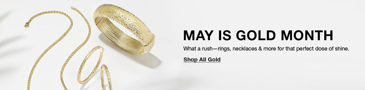 May is Gold Month, What a rush-rings, necklaces and more for that perfect dose of shine, Shop All Gold