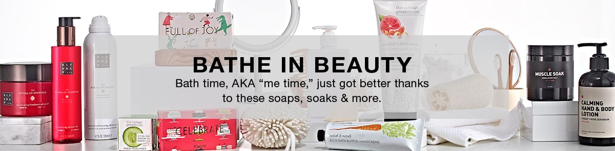 "Bathe in Beauty, Bath time, AKA ""ne time,"" just got better thanks to these soaps, soaks and more"
