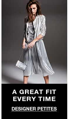 A Great Fit Every Time, Designer Petites