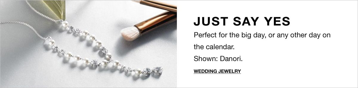 Just Say Yes, Perfect for the big day, or any other day on the calendar, Shown: Danori, Wedding Jewelry