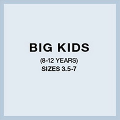 Big Kids (8-12 Years) Sizes 3.5-7