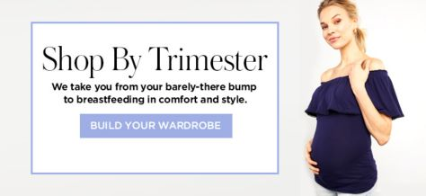 ea7af3b02 Shop by Trimester, we take you from your barely-there bump to breastfeeding  in
