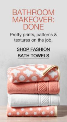 Bathroom Makeover: Done, Pretty prints, patterns and textures on the job, Shop Fashion Bath Towels