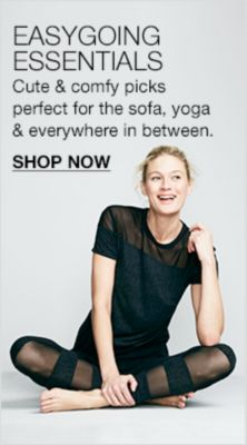 Easygoing Essentials, Cute and comfy picks perfect for the sofa, yoga and everywhere in between, Shop Now