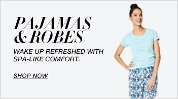 Pajamas and Robers, Wake up Refreshed with Spa-Like Comfort, Shop now