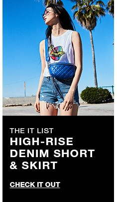 The it list, High-Rise Denim Short and Skirt, Check it Out