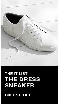 The it list, The Dress Sneaker, Check it Out