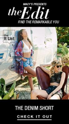 Macy's Presents, The Edit, Find The Remarkable You, The Denim Short, Check it Out
