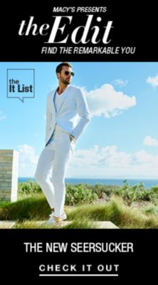 Macy's Presents, The Edit, Find The Remarkable You, the it List, The New Seersucker, Check it Out