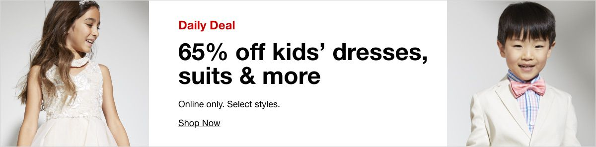 Daily Deal, 65 % off kids, dresses suits and more, Shop Now