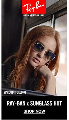 Ray Ban, Proudtobelong, Ray-Ban x Sunglass Hut, Shop Now